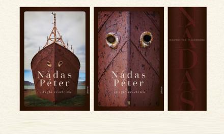 Élet (világ) 1200 oldalon – Nádas Péter Világló részletek című könyve kapcsán